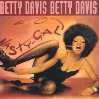 Betty Davis - Nasty Girl